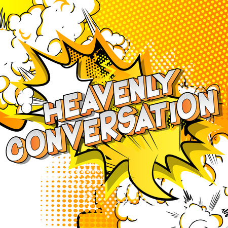 Heavenly Conversation - Vector illustrated comic book style phrase on abstract background. Ilustração