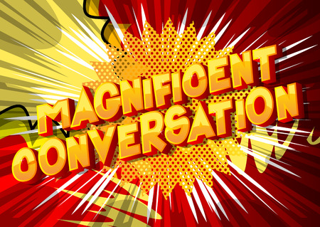 Magnificent Conversation - Vector illustrated comic book style phrase on abstract background. Çizim