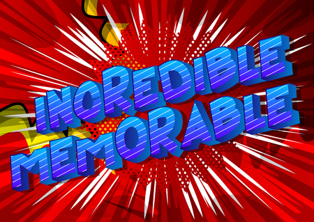 Incredible Memorable - Vector illustrated comic book style phrase on abstract background.