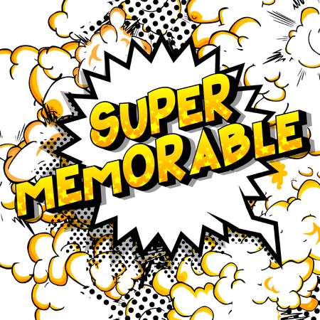 Super Memorable - Vector illustrated comic book style phrase on abstract background.