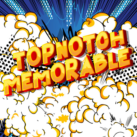 Topnotch Memorable - Vector illustrated comic book style phrase on abstract background.