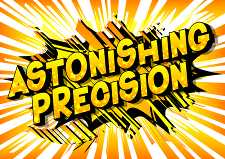 Astonishing Precision - Vector illustrated comic book style phrase on abstract background. Ilustrace