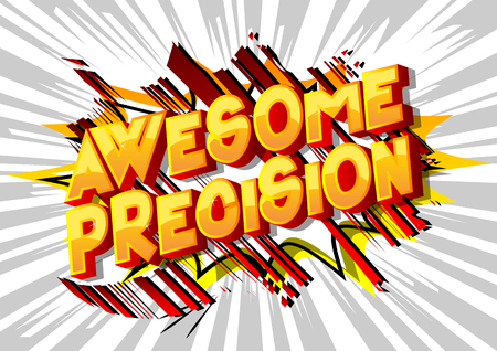 Awesome Precision - Vector illustrated comic book style phrase on abstract background.