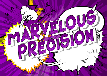Marvelous Precision - Vector illustrated comic book style phrase on abstract background.