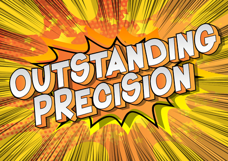 Outstanding Precision - Vector illustrated comic book style phrase on abstract background.