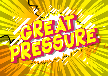 Great Pressure - Vector illustrated comic book style phrase on abstract background. Illustration