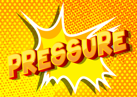 Pressure - Vector illustrated comic book style phrase on abstract background.