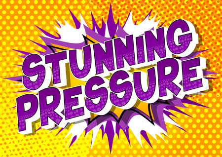 Stunning Pressure - Vector illustrated comic book style phrase on abstract background.