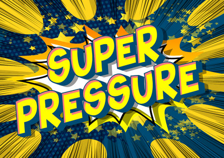 Super Pressure - Vector illustrated comic book style phrase on abstract background.