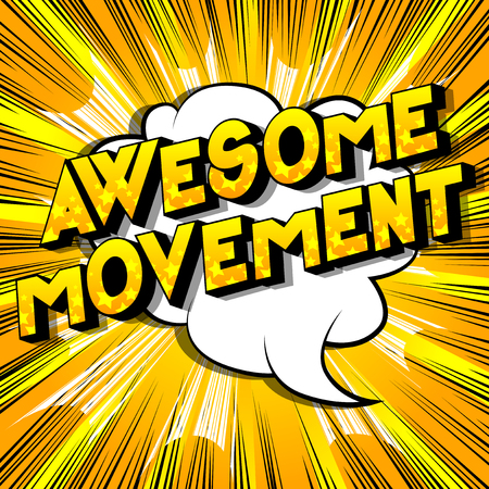 Awesome Movement - Vector illustrated comic book style phrase on abstract background.