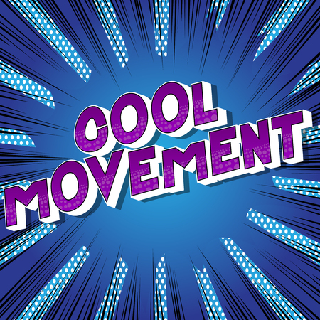 Cool Movement - Vector illustrated comic book style phrase on abstract background.