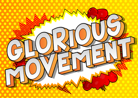 Glorious Movement - Vector illustrated comic book style phrase on abstract background.