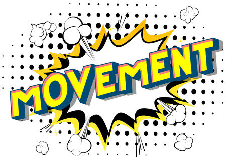 Movement - Vector illustrated comic book style phrase on abstract background.