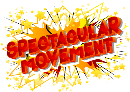 Spectacular Movement - Vector illustrated comic book style phrase on abstract background. 向量圖像