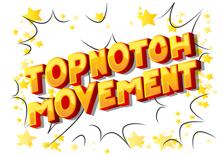 Topnotch Movement - Vector illustrated comic book style phrase on abstract background.