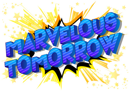 Marvelous Tomorrow - Vector illustrated comic book style phrase on abstract background. Çizim