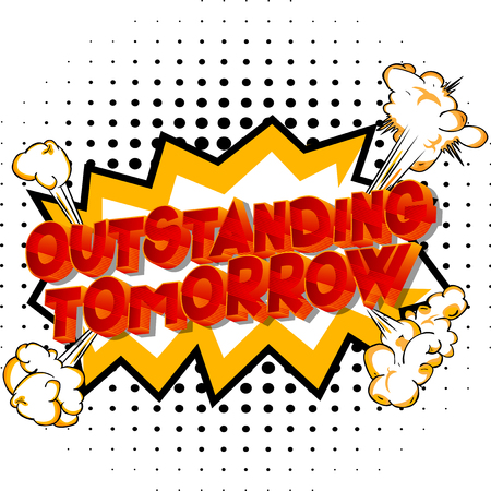 Outstanding Tomorrow - Vector illustrated comic book style phrase on abstract background. Çizim