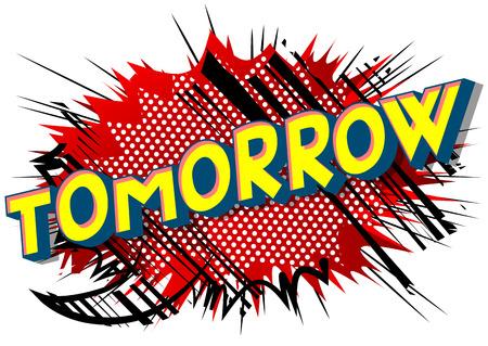 Demain - Expression de style bande dessinée illustrée de vecteur sur fond abstrait. Vecteurs