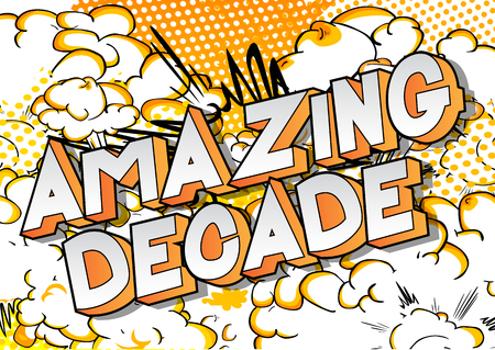 Amazing Decade - Vector illustrated comic book style phrase on abstract background. Illustration