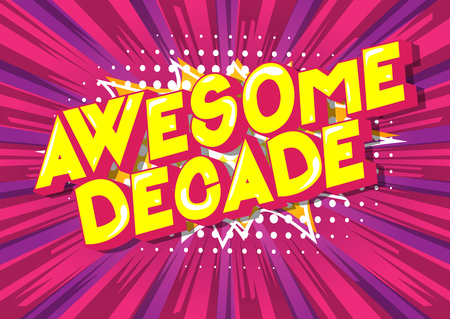 Awesome Decade - Vector illustrated comic book style phrase on abstract background. Ilustração