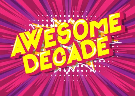 Fantastisches Jahrzehnt - Vektor illustrierte Comic-Stil-Phrase auf abstraktem Hintergrund.