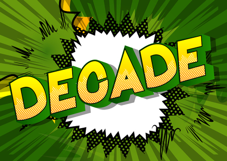 Decade - Vector illustrated comic book style phrase on abstract background.