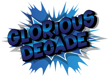 Glorious Decade - Vector illustrated comic book style phrase on abstract background.