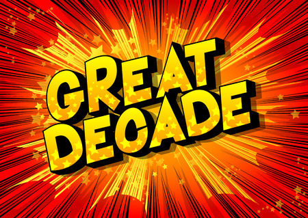 Great Decade - Vector illustrated comic book style phrase on abstract background.