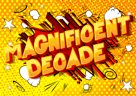 Magnificent Decade - Vector illustrated comic book style phrase on abstract background.