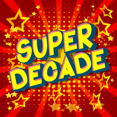 Super Decade - Vector illustrated comic book style phrase on abstract background.