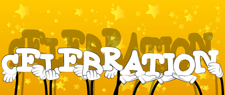 Diverse hands holding letters of the alphabet created the word Celebration. Vector illustration.