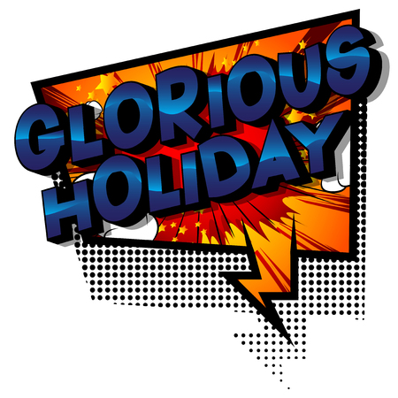 Glorious Holiday - Vector illustrated comic book style phrase on abstract background.
