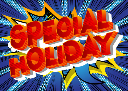 Special Holiday - Vector illustrated comic book style phrase on abstract background.