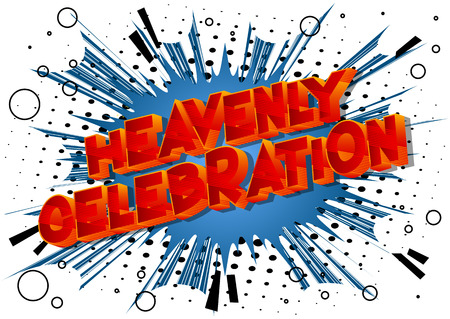 Heavenly Celebration - Vector illustrated comic book style phrase on abstract background.