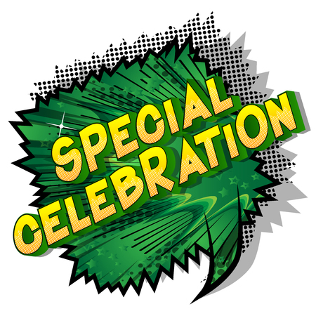 Special Celebration - Vector illustrated comic book style phrase on abstract background.