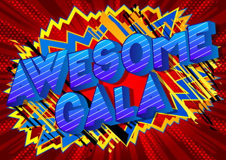 Awesome Gala - Vector illustrated comic book style phrase on abstract background.
