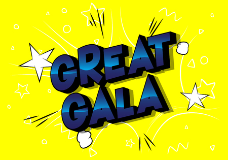 Great Gala - Vector illustrated comic book style phrase on abstract background.