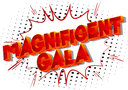 Magnificent Gala - Vector illustrated comic book style phrase on abstract background. Stockfoto - 114148669