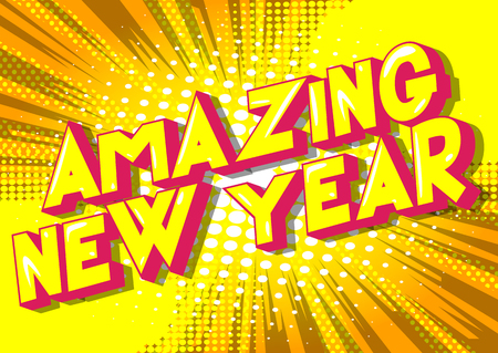 Amazing New Year - Vector illustrated comic book style phrase on abstract background.