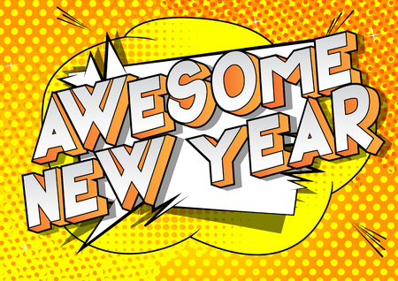 Awesome New Year - Vector illustrated comic book style phrase on abstract background.