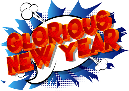 Glorious New Year - Vector illustrated comic book style phrase on abstract background.