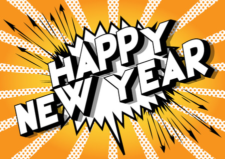 Happy New Year - Vector illustrated comic book style phrase on abstract background.