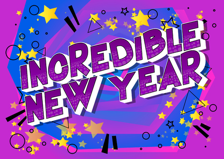Incredible New Year - Vector illustrated comic book style phrase on abstract background.