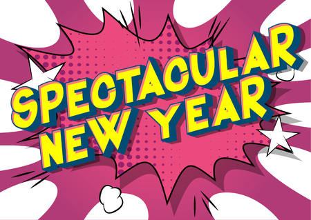 Spectacular New Year - Vector illustrated comic book style phrase on abstract background.