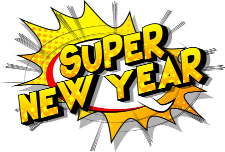 Super New Year - Vector illustrated comic book style phrase on abstract background.