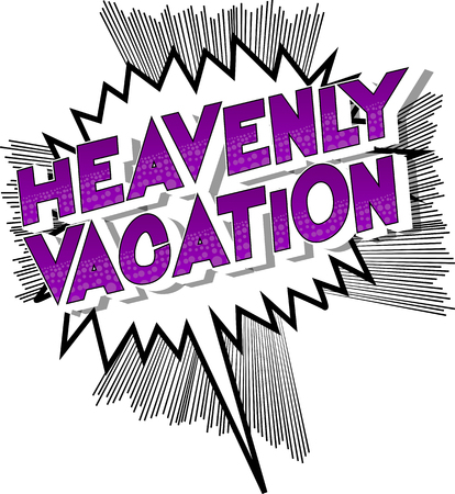 Heavenly Vacation - Vector illustrated comic book style phrase on abstract background.