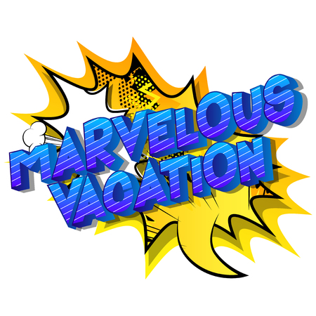 Marvelous Vacation - Vector illustrated comic book style phrase on abstract background.