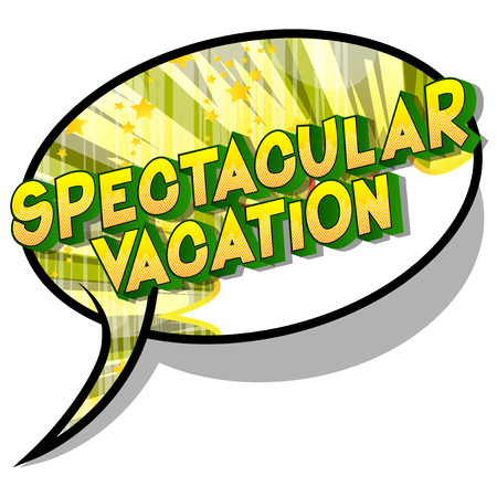 Spectacular Vacation - Vector illustrated comic book style phrase on abstract background.
