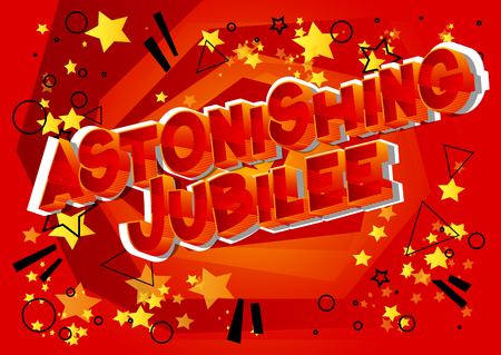 Astonishing Jubilee - Vector illustrated comic book style phrase on abstract background.