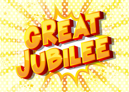 Great Jubilee - Vector illustrated comic book style phrase on abstract background.